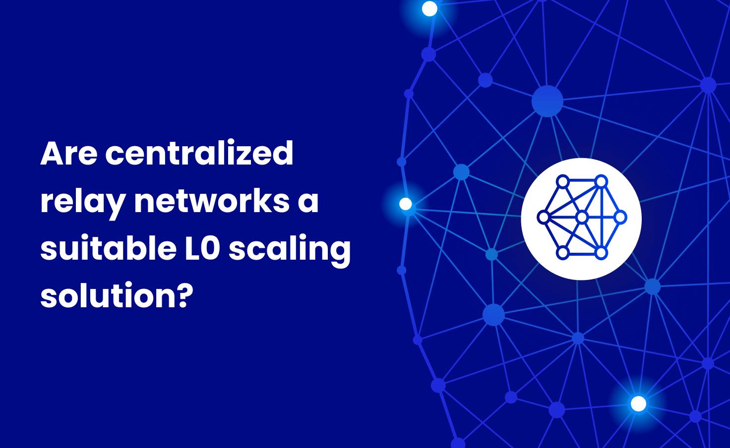 Are centralized relay networks a suitable L0 scaling solution?