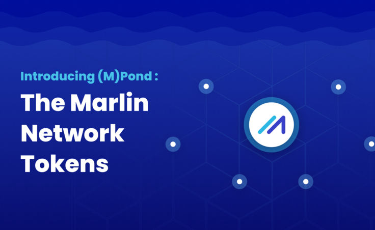 Introducing (M)Pond: The Marlin Network Tokens
