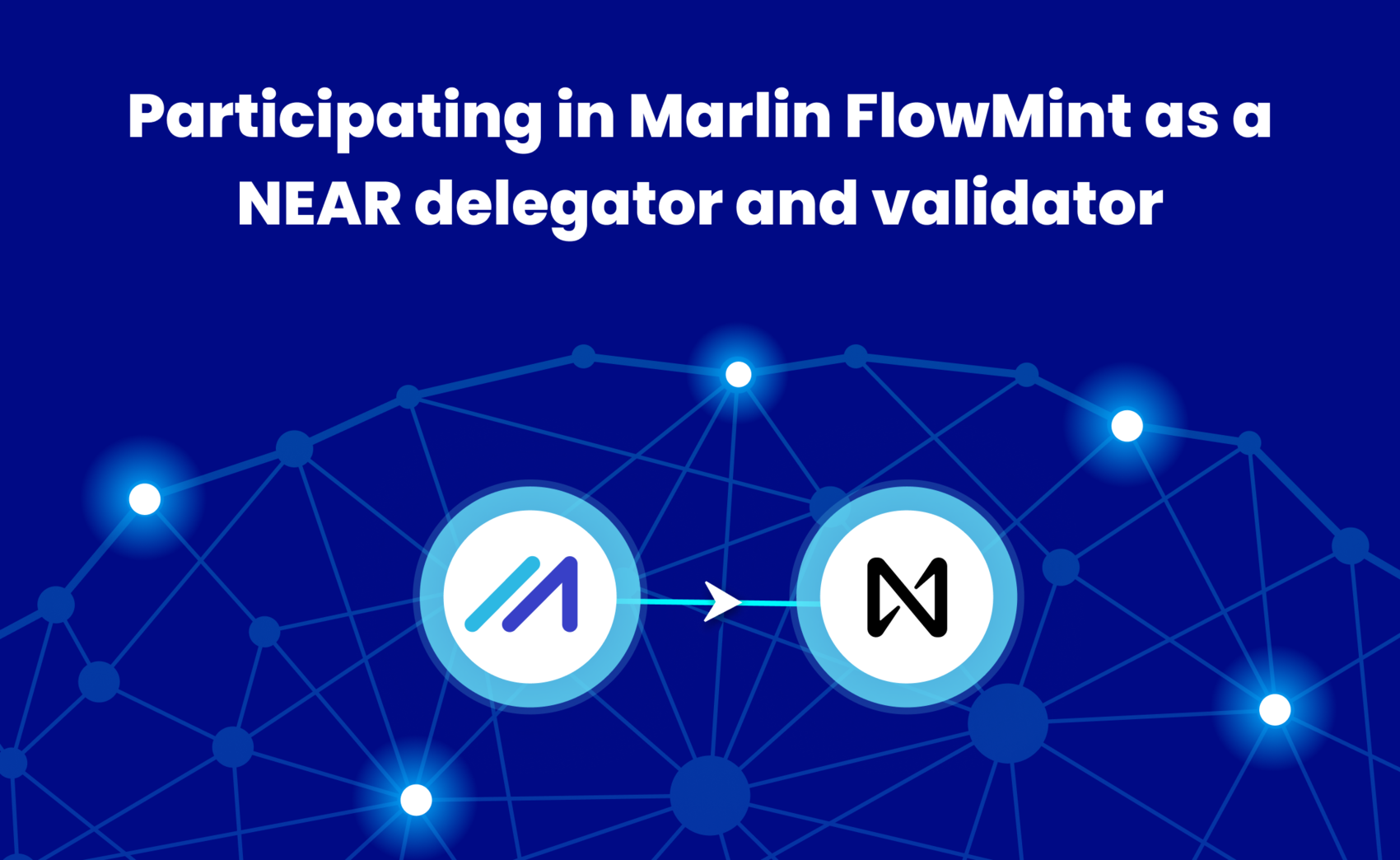 Participating in Marlin FlowMint as a NEAR delegator and validator