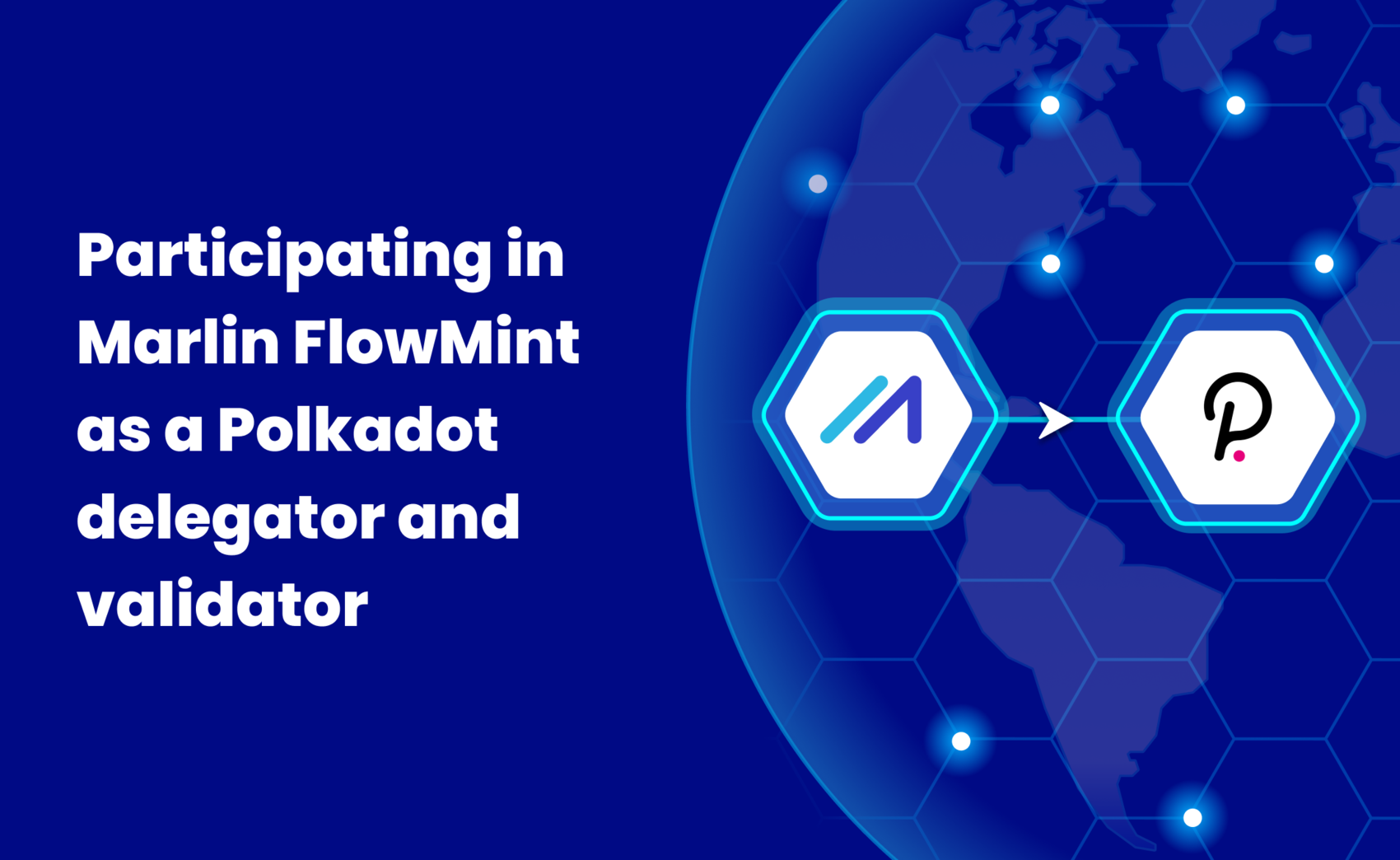 Participating in Marlin FlowMint as a Polkadot delegator and validator