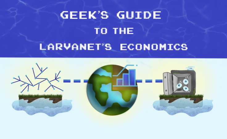 Geek's Guide to the Larvanet's Economics