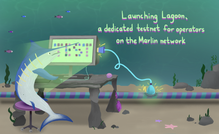 Launching Lagoon, a dedicated testnet for operators on the Marlin network