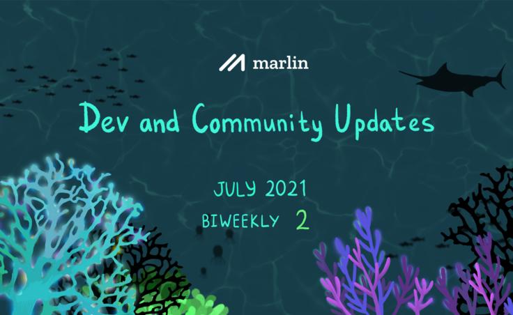 Marlin Biweekly 2 Dev & Community Updates – July 2021